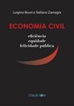 Economia Civil: eficiência, equidade, felicidade publica