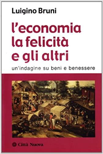 L'economia la felicità e gli altri